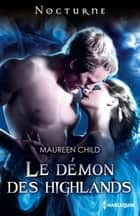 Le démon des Highlands ebook by Maureen Child