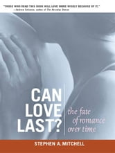 Can Love Last?: The Fate of Romance over Time ebook by Stephen A. Mitchell