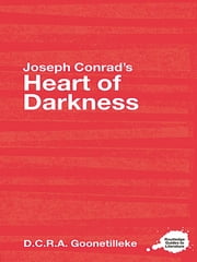 Joseph Conrad's Heart of Darkness - A Routledge Study Guide ebook by D.C.R.A. Goonetilleke