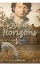 New Horizons - A Boy's Dream ebook by Lindsay Eveleen