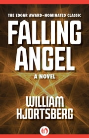Falling Angel - A Novel ebook by William Hjortsberg