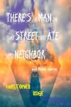 There's a Man on that Street ebook by Christopher Ridge