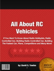 All About RC Vehicles ebook by David S. Towles