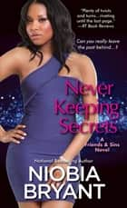 Never Keeping Secrets ebook by Niobia Bryant