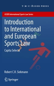 Introduction to International and European Sports Law - Capita Selecta ebook by Robert C.R. Siekmann