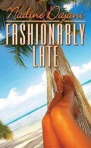 Fashionably Late ebook by Nadine Dajani
