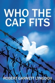 Who the Cap Fits ebook by Robert Garnett Lyngdoh