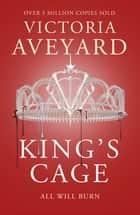 King's Cage - Red Queen Book 3 ebook by Victoria Aveyard