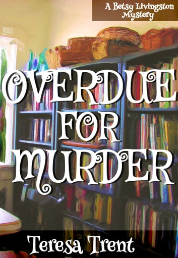 Overdue for Murder ebook by Teresa Trent