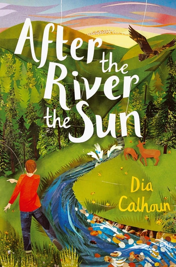 After the River the Sun ebook by Dia Calhoun