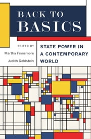 Back to Basics: State Power in a Contemporary World ebook by Martha Finnemore,Judith Goldstein