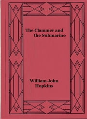 The Clammer and the Submarine ebook by William John Hopkins