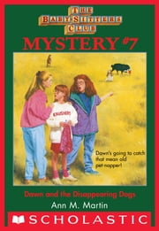 The Baby-Sitters Club Mysteries #7: Dawn and the Disappearing Dogs ebook by Ann M. Martin