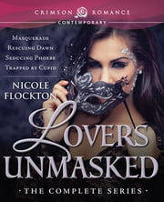 Lovers Unmasked - The Complete Series ebook by Nicole Flockton