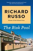 Risk Pool ebook by Richard Russo