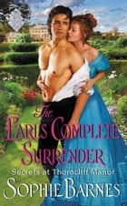 The Earl's Complete Surrender - Secrets at Thorncliff Manor ebook by