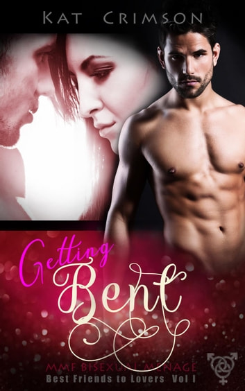 Getting Bent - A Best Friends to Lovers Romance Novella, #3 ebook by Kat Crimson