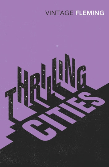 Thrilling Cities ebook by Ian Fleming