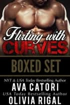 Flirting with Curves (Boxed set) - Flirting with Curves ebook by Ava Catori, Olivia Rigal
