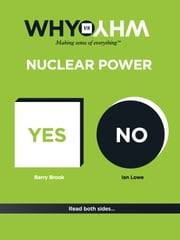 Why vs Why Nuclear Power ebook by Barry Brook,Ian Lowe
