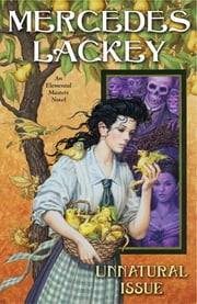 Unnatural Issue - An Elemental Masters Novel ebook by Mercedes Lackey