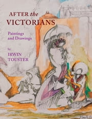 AFTER the VICTORIANS ebook by Irwin Touster
