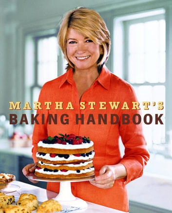 Martha Stewart's Baking Handbook ebook by Martha Stewart