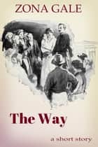 The Way ebook by Zona Gale