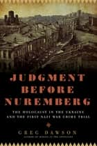 Judgment Before Nuremberg ebook by Greg Dawson