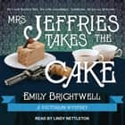 Mrs. Jeffries Takes the Cake audiobook by Emily Brightwell, Lindy Nettleton