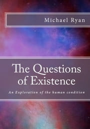 The Questions of Existence ebook by Michael Ryan