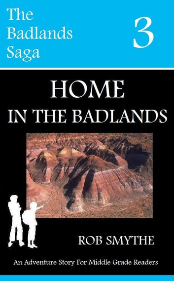 Home In The Badlands ebook by Rob Smythe