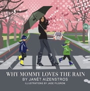 Why Mommy Loves the Rain ebook by Janet Aizenstros