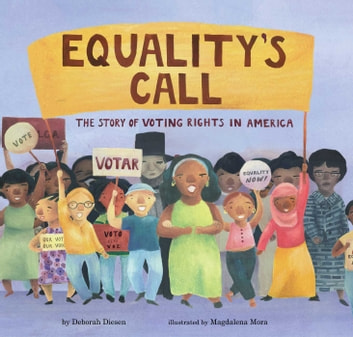 Equality's Call - The Story of Voting Rights in America ebook by Deborah Diesen
