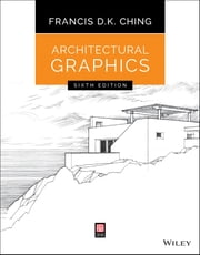 Architectural Graphics ebook by Francis D. K. Ching