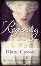 Regency Wagers/The Mysterious Miss M/The Wagering Widow ebook by Diane Gaston