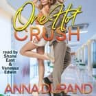 One Hot Crush audiobook by Anna Durand