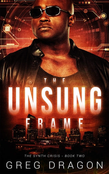 The Unsung Frame - A Cyberpunk Thriller ebook by Greg Dragon