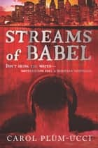 Streams of Babel eBook by Carol Plum-Ucci