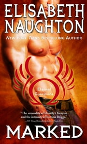 Marked (Eternal Guardians #1) - Volume 1 ebook by Elisabeth Naughton