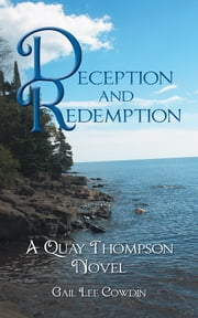 Deception and Redemption - A Quay Thompson Novel ebook by Gail Lee Cowdin