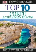 Top 10 Corfu & the Ionian Islands ebook by DK Travel