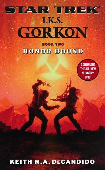 I.K.S. Gorkon: Honor Bound - Book Two ebook by Keith R. A. DeCandido