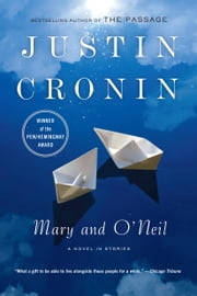 Mary and O'Neil ebook by Justin Cronin