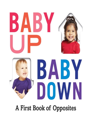 Baby Up, Baby Down - A First Book of Opposites ebook by Abrams Appleseed