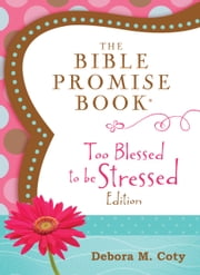 The Bible Promise Book: Too Blessed to Be Stressed Edition ebook by Compiled by Barbour Staff