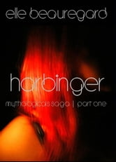 Harbinger (Mythologicals Saga | One) ebook by Elle Beauregard