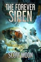 The Forever Siren - SMC Marauders, #3 ebook by Scott Moon