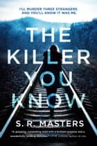 The Killer You Know e-bok by S. R. Masters