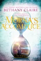 Morna's Accomplice - A Sweet, Scottish Time Travel Romance ebook by Bethany Claire